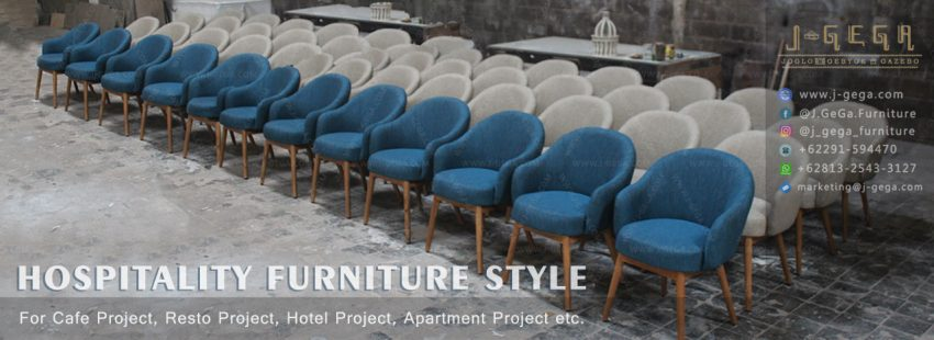 Hospitality Furniture Style For Cafe Project, Resto Project, Hotel Project, Apartment Project etc.